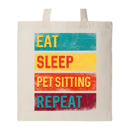 84f84fbee81b8 Dog Sitter Gift Eat Sleep Pet Sitting Repeat Tote Bag Natural One Size