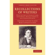 Recollections of Writers : With Letters of Charles Lamb, Leigh Hunt, Douglas Jerrold, and Charles Dickens