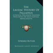 The Lausiac History of Palladius : A Critical Discussion Together with Notes on Early Egyptian Monachism V6