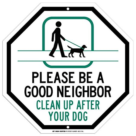 Good Friend Sign - Please Be A Good Neighbor Clean Up After Your Dog Sign - 12