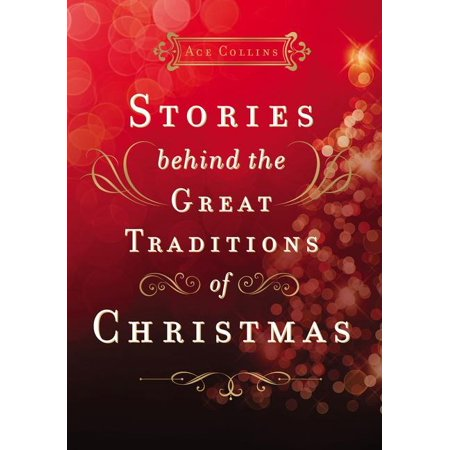 Stories Behind the Great Traditions of Christmas ()