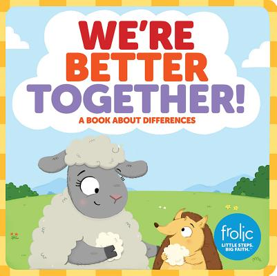 We're Better Together : Frolic First Faith