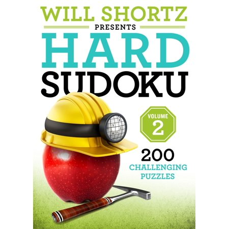 Will Shortz Presents Hard Sudoku Volume 2 : 200 Challenging Puzzles