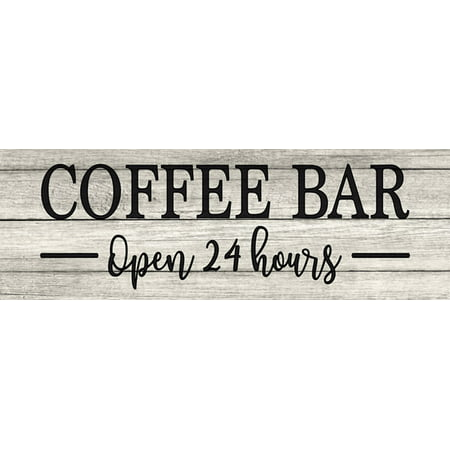 Coffee Bar Open 24 Hrs Chic White Farmhouse Wood Sign Wall Décor Gift 8x24 Wood Sign B3-08240028178