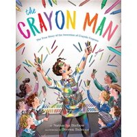 The Crayon Man : The True Story of the Invention of Crayola Crayons