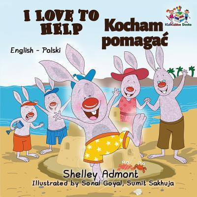 I Love to Help : English Polish Bilingual Children's (7 Steps To Raising A Bilingual Child)
