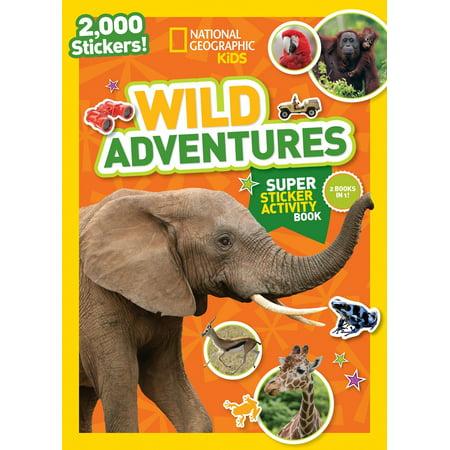 National Geographic Kids Wild Adventures Super Sticker Activity Book (Adventure Books For Kids)