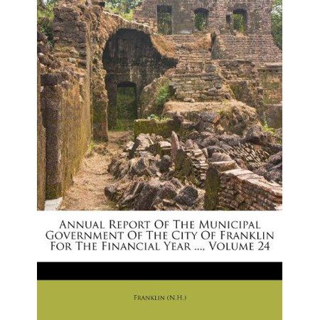Annual Report Of The Municipal Government Of The City Of Franklin For The Financial Year      Volume 24