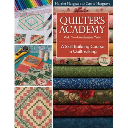 Quilters Academy Vol. 1 Freshman Year: A Skill-Building Course in Quiltmaking - eBook