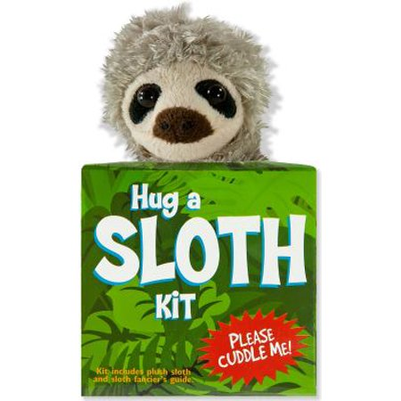 Hug a Sloth Kit : Kit Includes Plush Sloth and Sloth Fancier's Guide