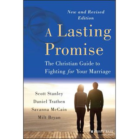 A Lasting Promise : The Christian Guide to Fighting for Your Marriage, New and Revised Edition