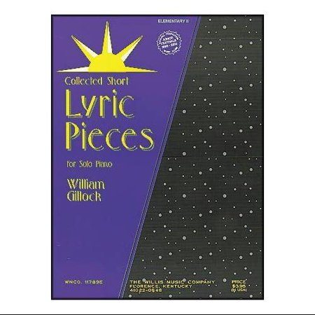 Willis Music Lyric Pieces Early Intermediate Level By William Gillock  Sheet Music