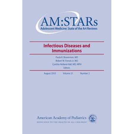 Am Stars Infectious Diseases And Immunizations Adolescent Medicine State Of The Art Reviews