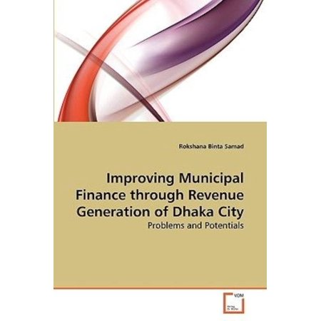 Improving Municipal Finance Through Revenue Generation of Dhaka City - Party City Revenue