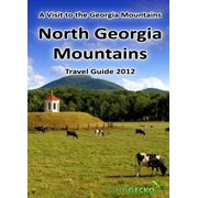 North Georgia Mountains Travel Guide 2012 - eBook