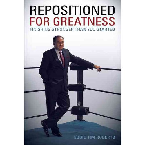 Repositioned for Greatness : Finishing Stronger Than You Started
