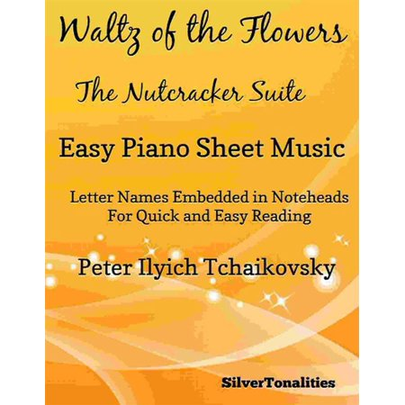 Waltz of the Flowers Nutcracker Suite Easiest Piano Sheet Music - (Waltz Of The Flowers Piano Sheet Music Easy)