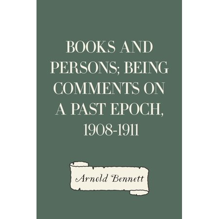 Books and Persons; Being Comments on a Past Epoch, 1908-1911 -