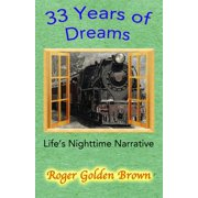 33 Years of Dreams, LIfe's Nighttime Narrative - eBook