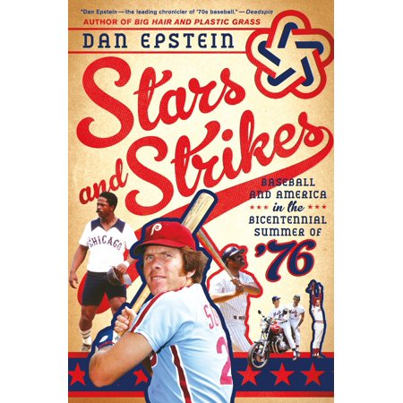 Stars and Strikes : Baseball and America in the Bicentennial Summer of '76