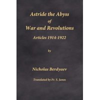 Astride the Abyss of War and Revolutions : Articles 1914-1922