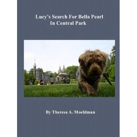 Lucy's Search For Bella Pearl In Central Park - eBook