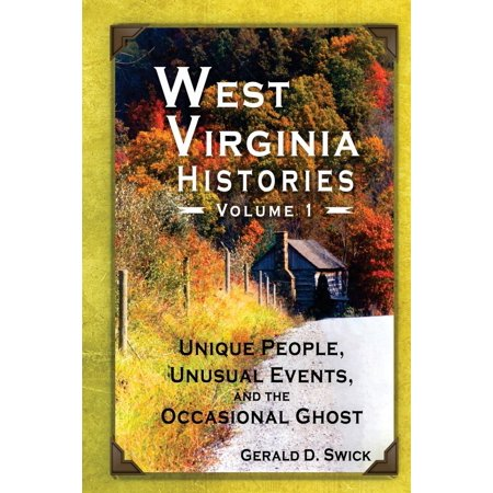 West Virginia Histories : Unique People, Unusual Events, and the Occasional Ghost - History Of Halloween Fun Facts