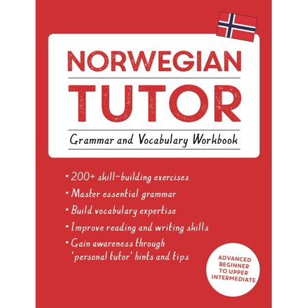Norwegian Tutor: Grammar and Vocabulary Workbook (Learn Norwegian with Teach Yourself) : Advanced beginner to upper intermediate