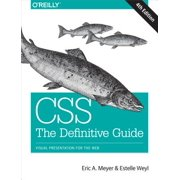 Css: The Definitive Guide : Visual Presentation for the Web