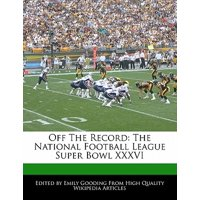 Off the Record : The National Football League Super Bowl XXXVI