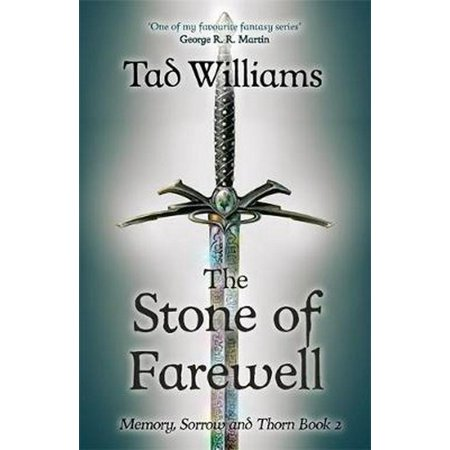 STONE OF FAREWELL (Tad Williams Memory Sorrow And Thorn Series)