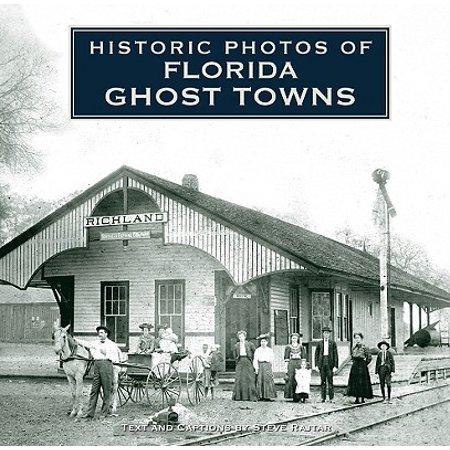 Historic Ghosts - Historic Photos of Florida Ghost Towns