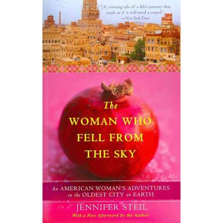The Woman Who Fell From The Sky  An American Womans Adventures In The Oldest City On Earth