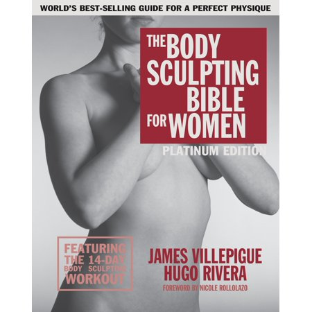 The Body Sculpting Bible for Women, Fourth Edition : The Ultimate Women's Body Sculpting Guide Featuring the Best Weight Training Workouts & Nutrition Plans Guaranteed to Help You Get Toned & Burn (Best Tricep Toning Exercises)