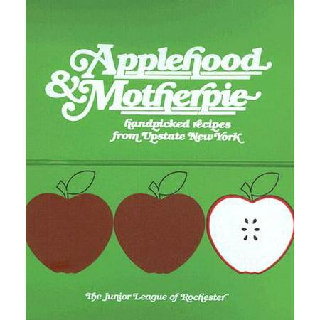 Applehood & Motherpie : Handpicked Recipes from Upstate New York ()