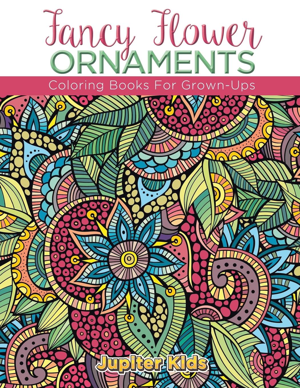 Fancy Flower Ornaments : Coloring Books For Grown-Ups (Paperback) -  Walmart.com - Walmart.com