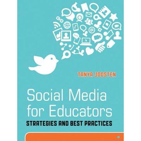 Social Media for Educators : Strategies and Best