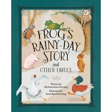Frog's Rainy-Day Story and Other Fables (Hardcover) Rainy Day Frogs