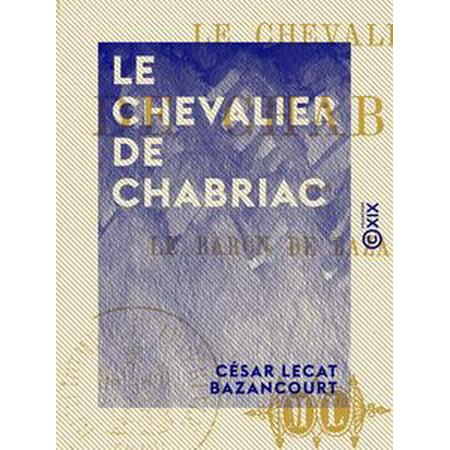 Le Chevalier de Chabriac - eBook ()