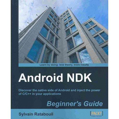 android ndk beginner s guide walmart com rh walmart com android ndk beginners guide - second edition android ndk beginner's guide