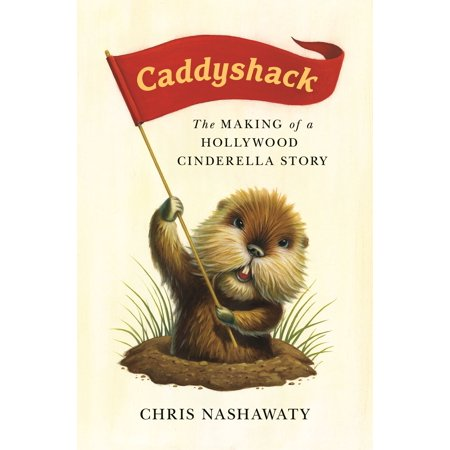 Caddyshack : The Making of a Hollywood Cinderella Story - Caddyshack Carl Spackler