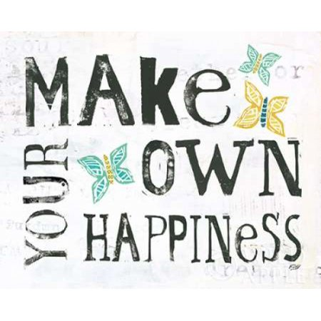 Make Your Own Happiness Poster Print by Kellie