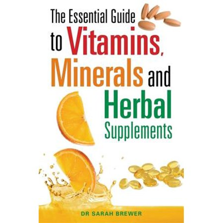 The Essential Guide to Vitamins Minerals and Herbal Supplements (Paperback)