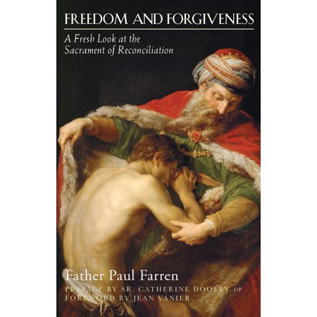 Freedom and Forgiveness : A Fresh Look at the Sacrament of