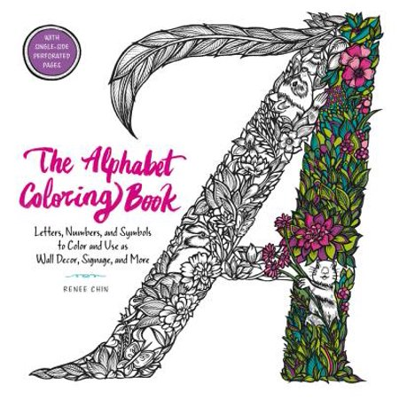 The Alphabet Coloring Book : Letters, Numbers, and Symbols to Color and Use as Wall Decor, Signage, and - Bubble Alphabet Letters