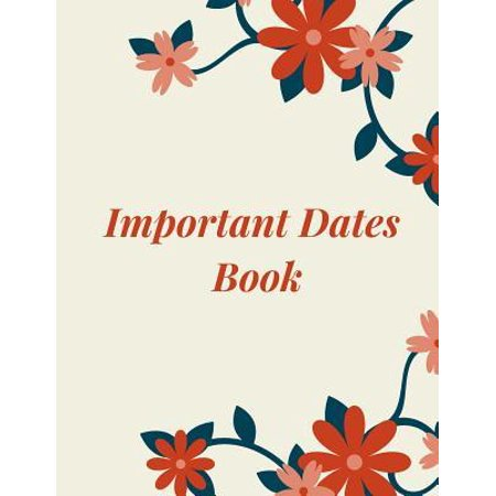 Important Dates Book: Record All Your Important Dates to Remember Paperback (Important Dates)