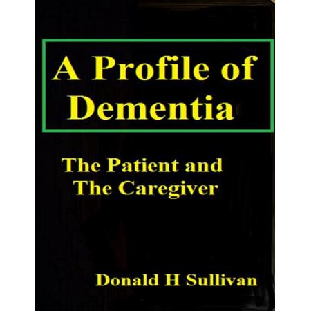A Profile of Dementia: The Patient and the Caregiver - eBook