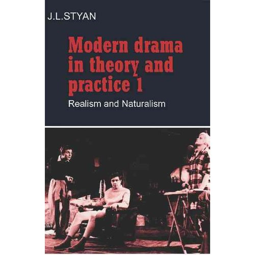 Modern Drama in Theory and Practice: Realism and Naturalism