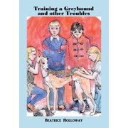 Training a Greyhound and Other Troubles