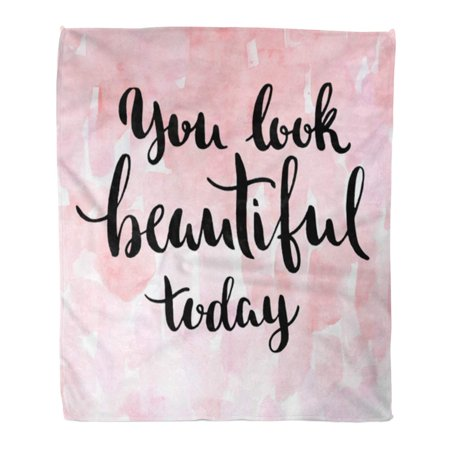 JSDART Throw Blanket Warm Cozy Print Flannel You Look Beautiful Today Inspirational Saying White Brush on Pink Lettering Comfortable Soft for Bed Sofa and Couch 50x60 Inches - image 1 de 1